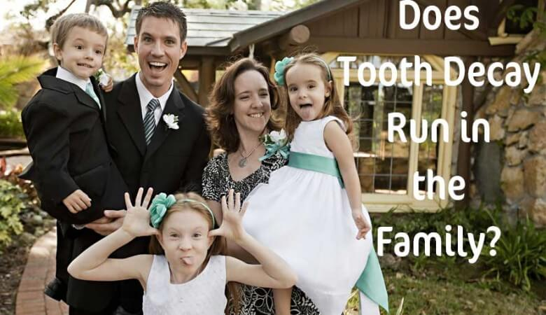 Does Tooth Decay Run in the Family?