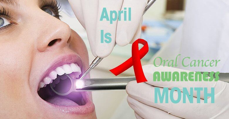 Woman getting a dental exam with the text April is Oral Cancer Awareness Month