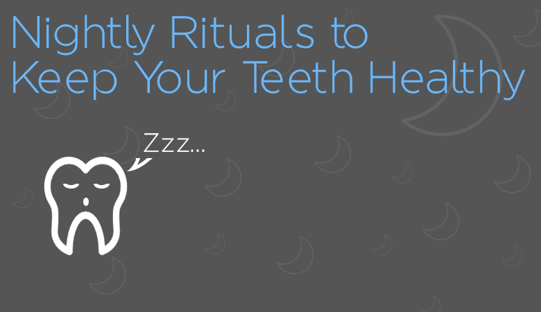 nightly rituals for teeth